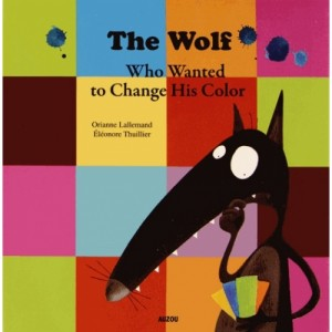 the-wolf-wanted-to-change-his-color-9782733828038_0